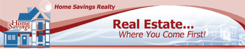 Home Savings Realty, Real Estate... Where you Come First!